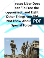 De Oppresso Liber Does Not Mean 'to Free the Oppressed', And Eight Other Things You Did Not Know About the Special Forces