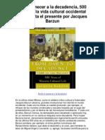 Del amanecer a la decadencia 500 años de la vida cultural occidental 1500 hasta el presente por Jacques Barzun - 5 estrellas reseña del libro