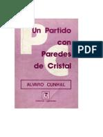 Alvaro Cunhal-Un Partido Con Paredes de Cristal