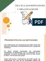 EXPOSICION LA +ëTICA EN LAS INSTITUCIONES Y ORGANIZACIONES 4 UNIDAD ULTIMA COMPLETA
