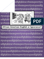 African-American English or Ignorance?