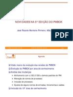 Novidades na 5a edição do PMBOK - 4a PMI-REP agosto/ 2012