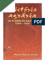 Paulo Afonso Zarth - Historia Agraria Do Planalto Gaucho 1850-1920l-1