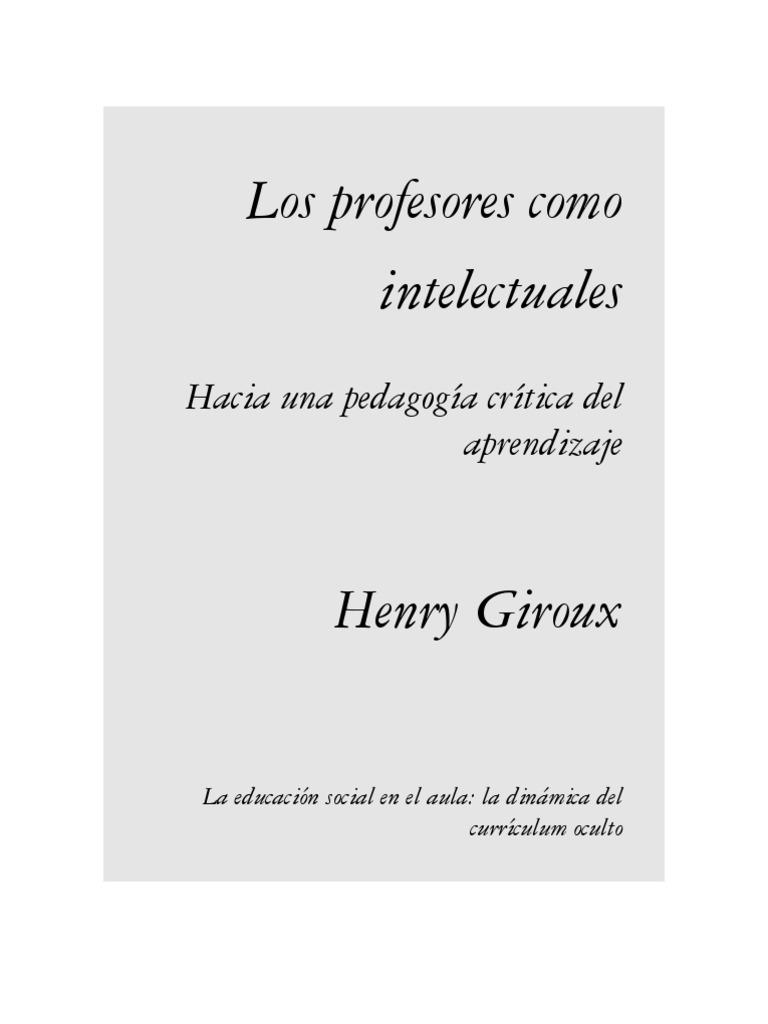 Los profesores como intelectuales. Hacia una pedagogía crítica del ...