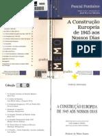 A Construção Europeia de 1945 aos nossos dias - Pascal Fontaine