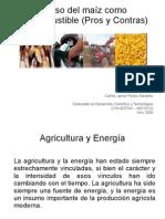 El uso del maíz como biocombustible-Pros y Contras -incluye Opinion Personal-by Carlos Javier Flores Saracho