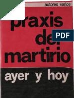 Varios Autores - Praxis Del Martirio Ayer y Hoy