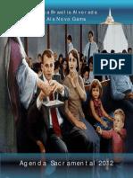 Agenda 2012 - Reunião Sacramental Ala Novo Gama