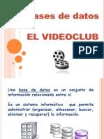 Bases de Datos (Ejemplo Del Videoclub)[1] Ojojojojojjoooj
