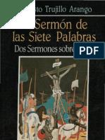 Trujillo Arango, Augusto - El Sermon de Las Siete Palabras