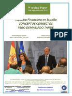 Reforma financiera en España. CONCEPTOS CORRECTOS. DEMASIADO TARDE (Es) Financial reform in Spain. RIGHT CONCEPTS BUT TOO LATE (Es) Finantza Erreforma Espainian. KONTZEPTU EGOKIAK BAINA BERANDUEGI (Es)