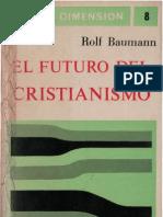 Baumann, Rolf - El Futuro Del Cristianismo
