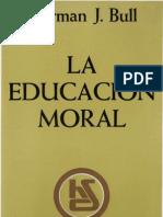 Bull, Norman j - La Educacion Moral