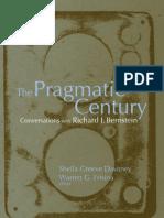 The Pragmatic Century. Conversations With Richard. J. Bernstein
