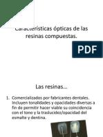 Características ópticas de las resinas compuestas