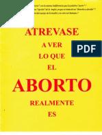 ATRÉVASE A VER LO QUE EL ABORTO REALMENTE ES