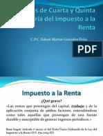 Rentas de Cuarta y Quinta categoría del Impuesto- CPC. Edson Gonzales Peña