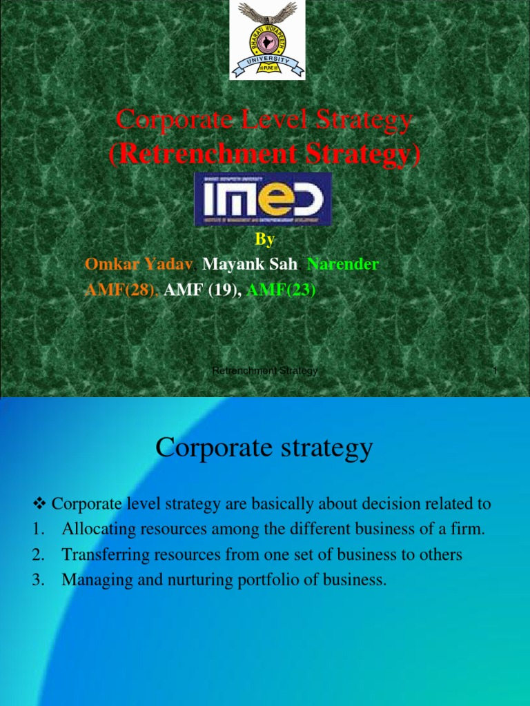 retrenchment strategies type Start studying chapter 5-strategic management learn vocabulary, terms although bankruptcy can be an effective type of retrenchment strategy.
