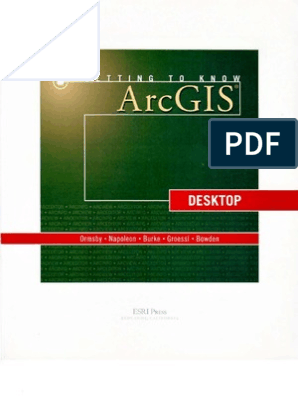 Getting to Know ARCGIS Desktop | Arc Gis | Esri