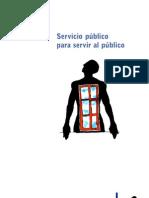 Servicio público para servir al público