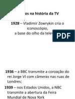 Televisão e Cinema Marcos Históricos