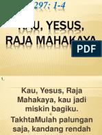 Kj297 Kau, Yesus, Raja Mahakaya