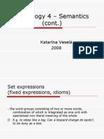 Lexicology IV - Semantics Cont