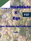 Espiritualidade x Ego - Por Gideon Dos Lakota