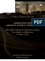 Arrested for Assault Family Violence the Right Houston Criminal Lawyer Can Make a Difference in Your Case