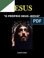 JESUS CRISTO É O PRÓPRIO DEUS JEOVÁ