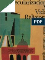 Sebastian, Fernando - Secularizacion y Vida Religiosa