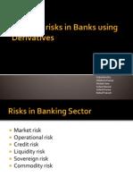 Hedging Risks in Banks Using Derivatives