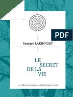 Georges Lakhovsky – Le secret de la vie. Les ondes cosmiques et la Radiation vitale