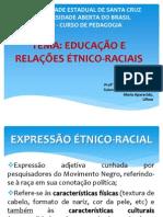 EDUCAÇÃO E RELAÇÕES ÉTNICO-RACIAIS