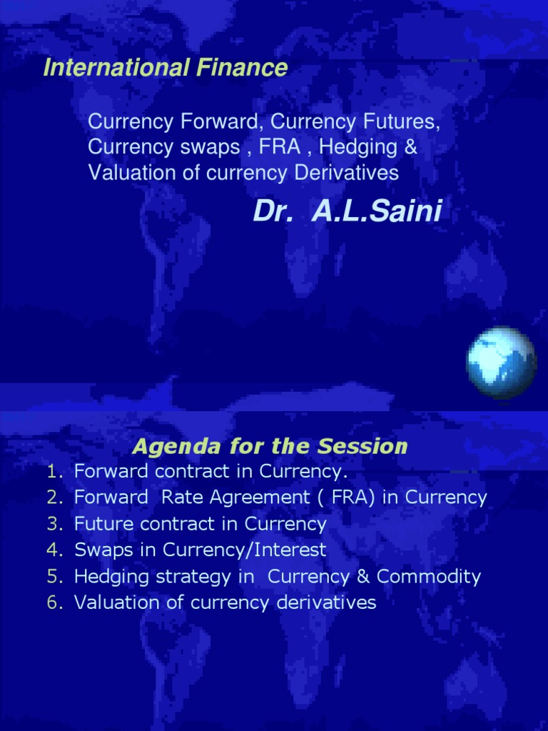 Currency Forward Currency Futures Currency Swaps And Fra 3rd Session
