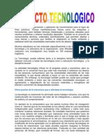 Tecnología es la organización y aplicación de conocimientos para el logro de fines prácticos