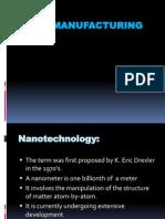 Nano Manufacturing
