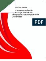 Entornos Personales de Aprendizaje Innovacion Pedagogica y Tecnologica en La Universidad