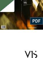 Senhas para a Apropriação Dissidente da Tecnologia. Revista VIS, v.9, p. 139-146, 2010.