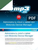 Administra tu móvil o tablet con Motorola Device Manager