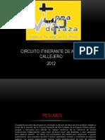"""Grupos seleccionados CIAC """"Vamos a la Toma de la Plaza"""" 2012"""