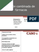 Acción combinada de fármacos-CASOS CLÍNICOS