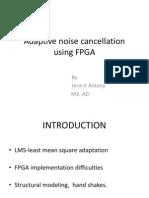 ADAPTIVE NOISE CANCELLATION USING FPGA