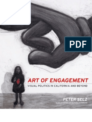 Peter Selz Art Of Engagement Visual Politics In California