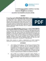 CONVENIO MARCO DE COOPERACION ACADEMICA, CIENTIFICA Y CULTURAL ENTRE LA USAC Y LA UNIVERSITAT POLITECNICA DE CATALUNYA, ESPAÑA