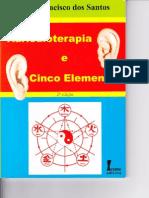 Auriculoterapia e os 5 Elementos - José Francisco dos Santos