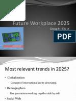 Future Workplace 2025