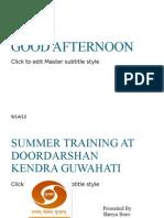 Summer Training at Doordarshan Kendra Guwahati