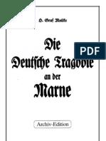 Moltke, H. Graf - Die Deutsche Tragödie an der Marne (1934-1992, 67 S., Scan-Text, Fraktur)