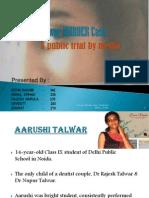 Aarushi Talwar MURDER Case Final Ppt